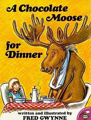 A Chocolate Moose for Dinner By Gwynne, Fred