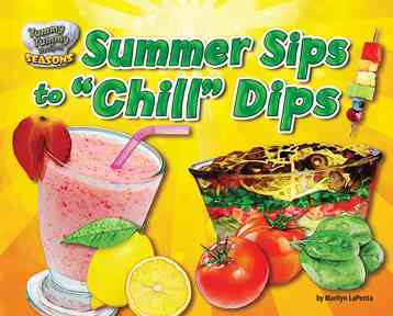 Summer Sips to 'chill' Dips By Lapenta, Marilyn